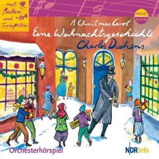 Charles Dickens: A Christmas Carol - Eine Weihnachtsgeschichte - Orchesterhörspiel
