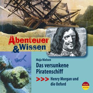 Maja Nielsen: Das versunkene Piratenschiff - Henry Morgan und die Oxford - Abenteuer & Wissen (Ungekürzt)