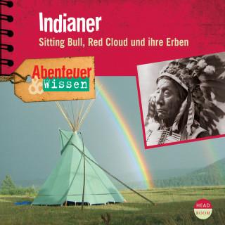 Maja Nielsen: Indianer - Sitting Bull, Red Cloud und ihre Erben - Abenteuer & Wissen (Ungekürzt)