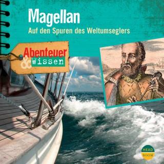 Maja Nielsen: Magellan - Auf den Spuren des Weltumseglers - Abenteuer & Wissen (Ungekürzt)