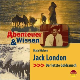 Maja Nielsen: Jack London - Der letzte Goldrausch - Abenteuer & Wissen (Ungekürzt)