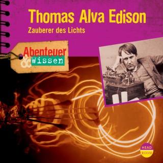 Ute Welteroth: Thomas Alva Edison - Zauberer des Lichts - Abenteuer & Wissen (Ungekürzt)
