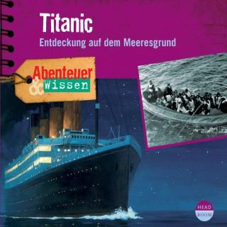 Maja Nielsen: Titanic - Entdeckung auf dem Meeresgrund - Abenteuer & Wissen (Ungekürzt)