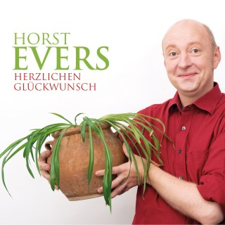 Horst Evers: Horst Evers, Herzlichen Glückwunsch