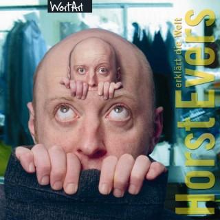 Horst Evers: Horst Evers, Horst Evers erklärt die Welt