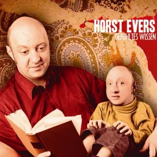 Horst Evers: Horst Evers, Gefühltes Wissen