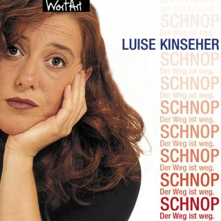 Luise Kinseher: Luise Kinseher, Schnop. Der Weg ist weg