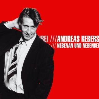 Andreas Rebers: Andreas Rebers, Nebenan und Nebenbei