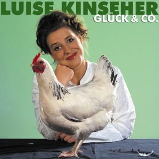 Luise Kinseher: Luise Kinseher, Glück & Co.
