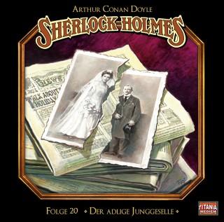 Arthur Conan Doyle: Sherlock Holmes - Die geheimen Fälle des Meisterdetektivs, Folge 20: Der adlige Junggeselle