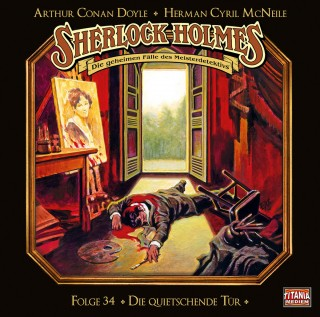 Arthur Conan Doyle: Sherlock Holmes - Die geheimen Fälle des Meisterdetektivs, Folge 34: Die quietschende Tür