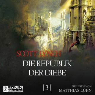 Scott Lynch: Die Republik der Diebe - Gentleman Bastard 3 (Ungekürzt)