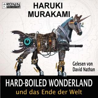 Haruki Murakami: Hard-Boiled Wonderland und das Ende der Welt (Ungekürzt)