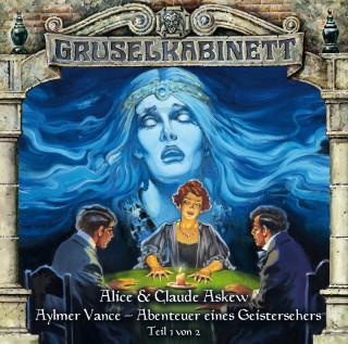 Alice & Claude Askew: Gruselkabinett, Folge 54: Aylmer Vance - Abenteuer eines Geistersehers (Teil 1 von 2)