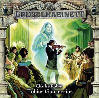 Charles Rabou: Gruselkabinett, Folge 94: Tobias Guarnerius