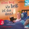 Ellen Berg: Wie heiß ist das denn? - (K)ein Liebes-Roman (Gekürzt)