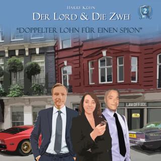 Harry Kühn: Der Lord & die Zwei, Folge 2: Doppelter Lohn für einen Spion