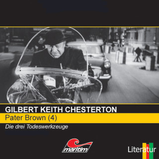 Gilbert Keith Chesterton: Pater Brown, Folge 4: Die drei Todeswerkzeuge