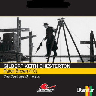 Gilbert Keith Chesterton: Pater Brown, Folge 10: Das Duell des Dr. Hirsch