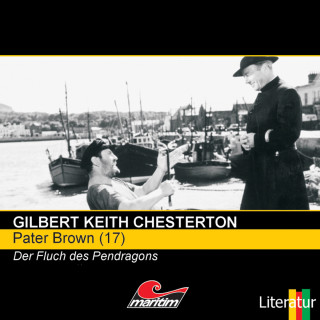 Gilbert Keith Chesterton: Pater Brown, Folge 17: Der Fluch der Pendragons