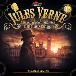 Markus Topf, Dominik Ahrens: Jules Verne, Die neuen Abenteuer des Phileas Fogg, Folge 17: Wie alles begann