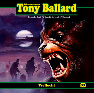 A. F. Morland, Thomas Birker: Tony Ballard, Folge 33: Verflucht