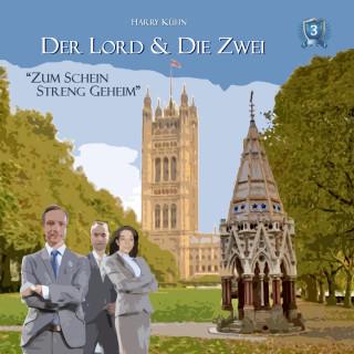 Harry Kühn: Der Lord & die Zwei, Folge 3: Zum Schein streng geheim