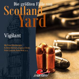 Paul Burghardt: Die größten Fälle von Scotland Yard, Folge 30: Vigilant