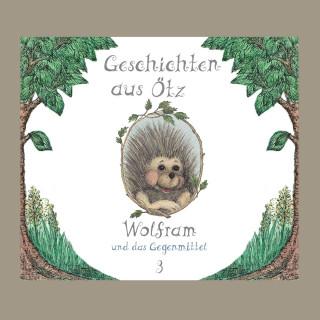 Lisa Schamberger: Geschichten aus Ötz, Folge 3: Wolfram und das Gegenmittel