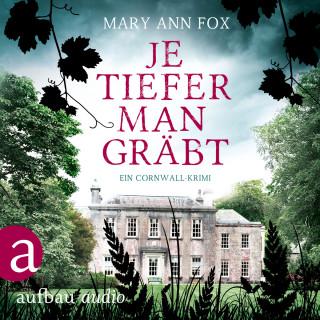 Mary Ann Fox: Je tiefer man gräbt - Mags Blake - Ein Cornwall-Krimi, Band 1 (Ungekürzt)