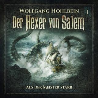 Wolfgang Hohlbein, Stefan Lindner: Der Hexer von Salem, Folge 1: Als der Meister starb