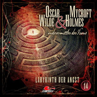 Jonas Maas: Oscar Wilde & Mycroft Holmes, Sonderermittler der Krone, Folge 14: Labyrinth der Angst