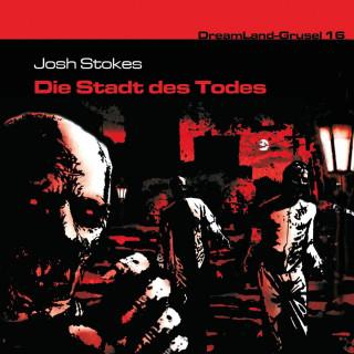 Josh Stokes: Dreamland Grusel, Folge 16: Die Stadt des Todes