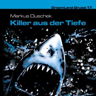 Markus Duschek: Dreamland Grusel, Folge 17: Killer aus der Tiefe