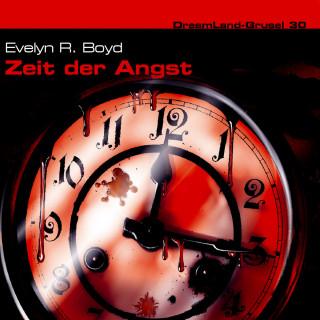 Evelyn R. Boyd, Thomas Birker: Dreamland Grusel, Folge 30: Zeit der Angst