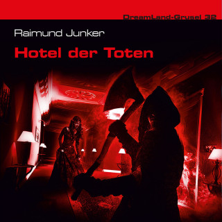 Raimund Junker: Dreamland Grusel, Folge 32: Hotel der Toten