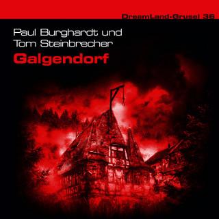 Paul Burghardt, Tom Steinbrecher: Dreamland Grusel, Folge 36: Galgendorf