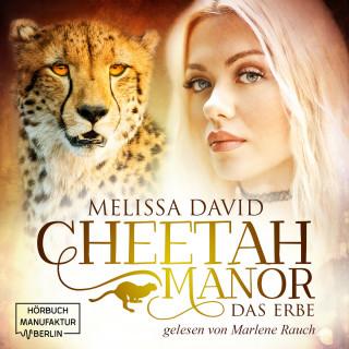 Melissa David: Das Erbe - Cheetah Manor, Band 1 (Ungekürzt)
