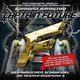 Edmond Hamilton: Captain Future, Die Herausforderung, Folge 5: Gefährlicher Schwindel