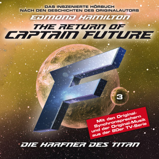 Edmond Hamilton: Captain Future, Folge 3: Die Harfner des Titan - nach Edmond Hamilton