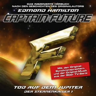 Edmond Hamilton: Captain Future, Der Sternenkaiser, Folge 1: Tod auf dem Jupiter