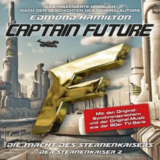 Edmond Hamilton: Captain Future, Der Sternenkaiser, Folge 2: Die Macht des Sternenkaisers