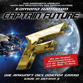 Edmond Hamilton: Captain Future, Erde in Gefahr, Folge 3: Die Ankunft des Doktor Zarro