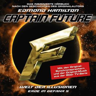 Edmond Hamilton: Captain Future, Erde in Gefahr, Folge 5: Welt der Illusionen