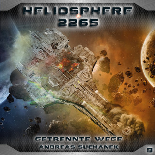 Andreas Suchanek: Heliosphere 2265, Folge 8: Getrennte Wege
