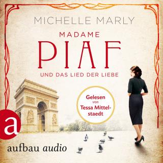 Michelle Marly: Madame Piaf und das Lied der Liebe (Gekürzt)