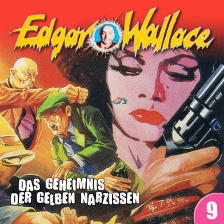 Edgar Wallace, Ludger Billerbeck: Edgar Wallace, Folge 9: Das Geheimnis der gelben Narzissen