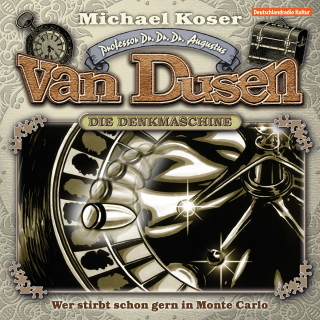 Michael Koser: Professor van Dusen, Folge 13: Wer stirbt schon gern in Monte Carlo