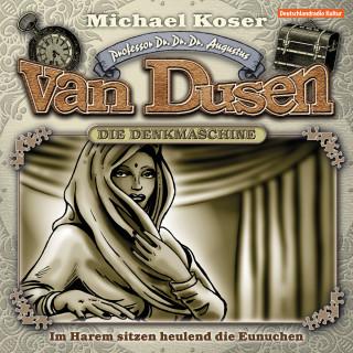 Michael Koser: Professor van Dusen, Folge 18: Im Harem sitzen heulend die Eunuchen