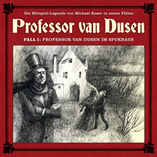 Marc Freund, Michael Koser: Professor van Dusen, Die neuen Fälle, Fall 1: Professor van Dusen im Spukhaus